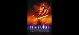 Sortie du film Timeline de Richard Donner / Release of the movie Timeline by Richard Donner