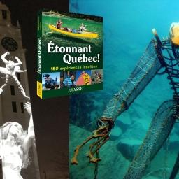 Lancement du Guide Ulysse 'Étonnant Québec ! 150 expériences insolites' / Launch of the Ulysse Guide 'Étonnant Québec ! 150 expériences insolites'